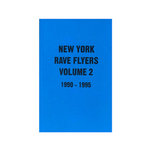 NY Rave Flyers 1991-1995 Volume 2