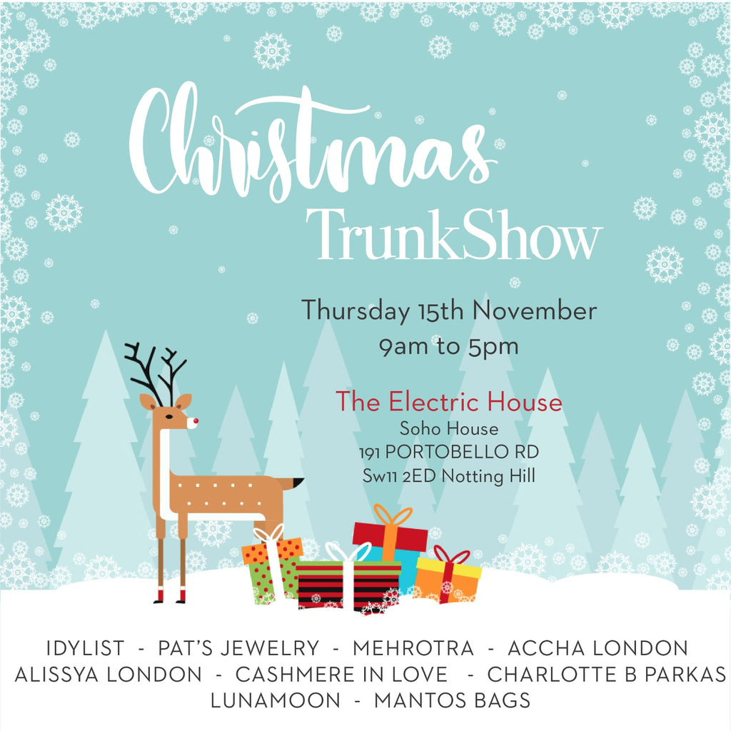 Christmas Trunk Show at The Electric House, Notting Hill, Thursday 15th November