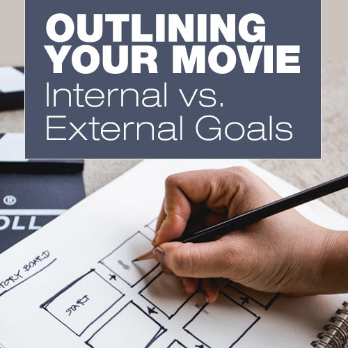 Outlining Your Movie: Internal vs. External Goals