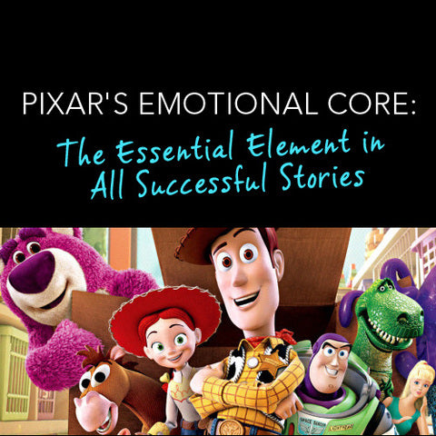 Pixar's Emotional Core: The Essential Element in all Successful Stories
