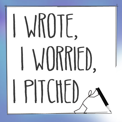 I Wrote, I Worried, I Pitched: Writing & Pitching Comedy