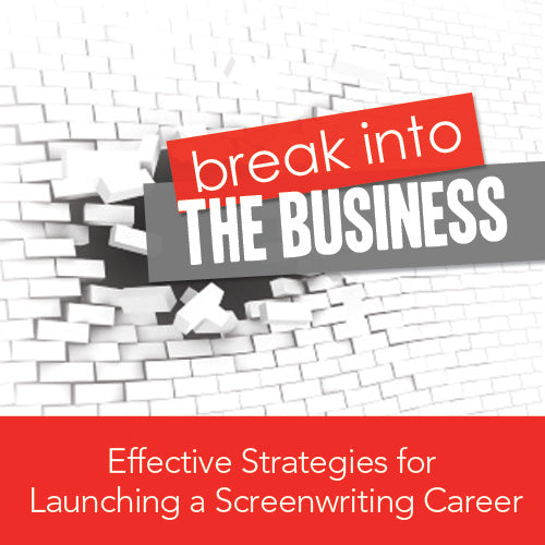 Breaking into the Business: Effective Strategies for Launching a Screenwriting Career
