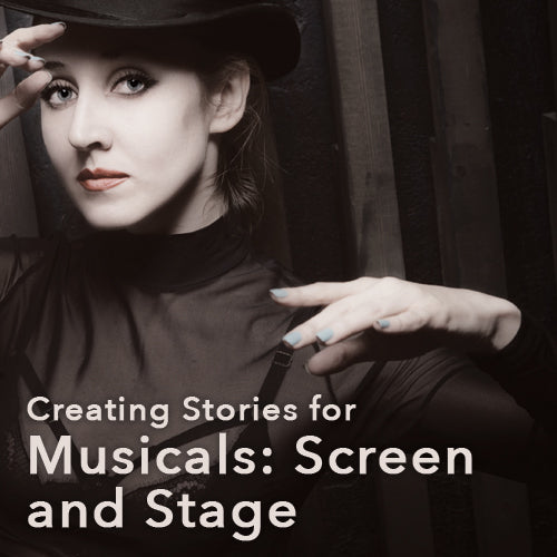 Creating Stories for Musicals: Screen and Stage
