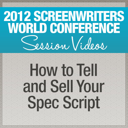 How to Tell and Sell Your Spec Script