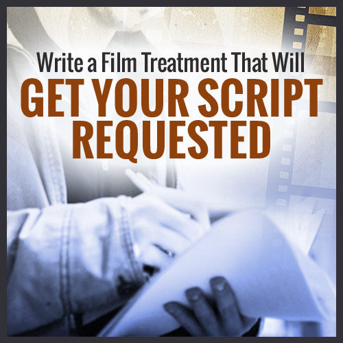 Write A Film Treatment That Will Get Your Script Requested
