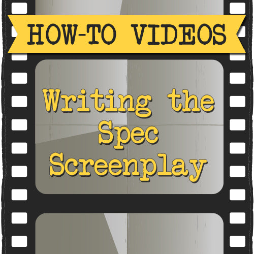 Writing the Spec Screenplay