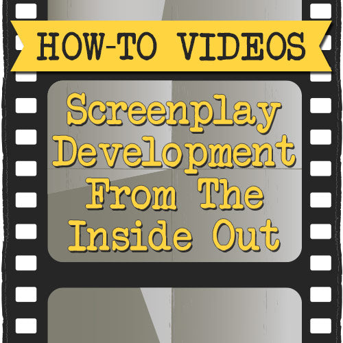 Screenplay Development From The Inside Out