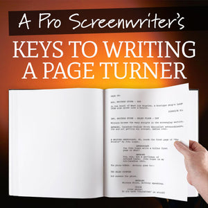 A Pro Screenwriter's Keys to Writing a Page Turner