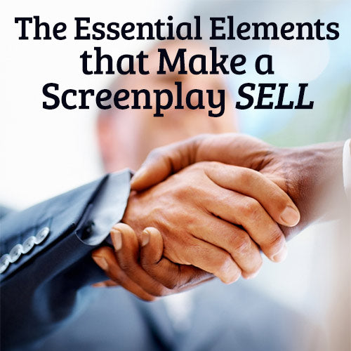 The Essential Elements that Make a Screenplay Sell