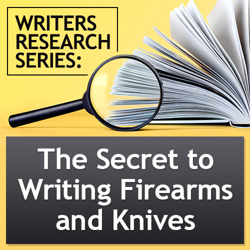 Writers Research Series: The Secret to Writing Firearms and Knives
