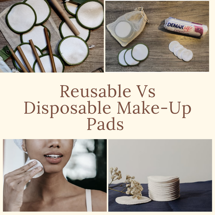 Reusable vs Disposable Make-up Pads