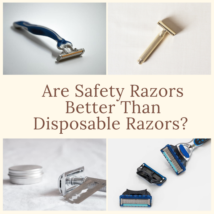 Are Safety Razors Better Than Disposable Razors?