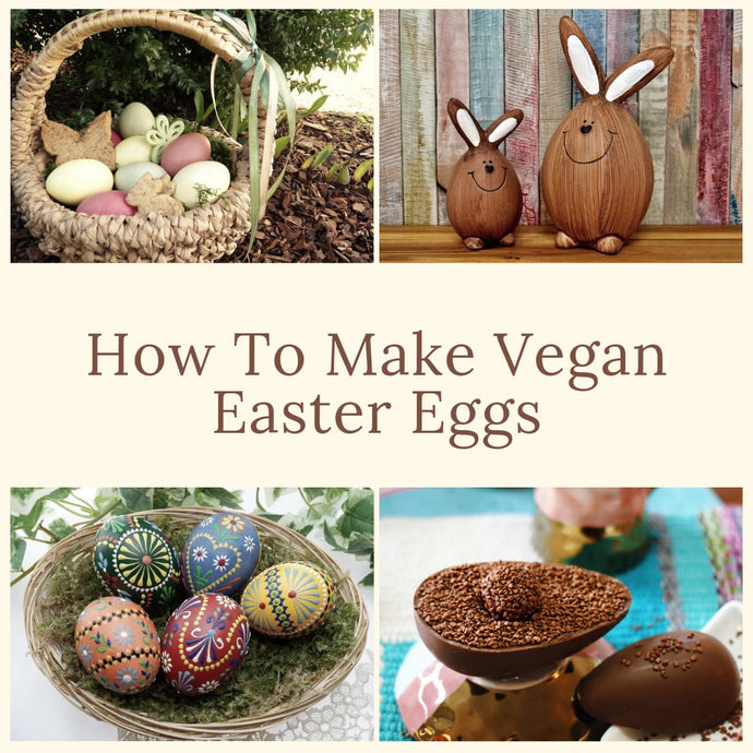 How To Make Vegan Easter Eggs
