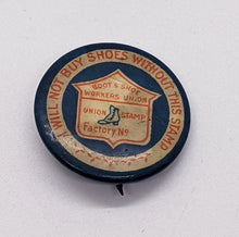 Load image into Gallery viewer, c. 1900 Boot & Shoe Workers Union Pin