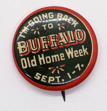 Load image into Gallery viewer, 1896 Celluloid Pinback – I'm Going Back To Bufflao – Old Home Week