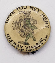 Load image into Gallery viewer, 1898 Trans Miss & Int. Expo Celluloid Pinback – German Village