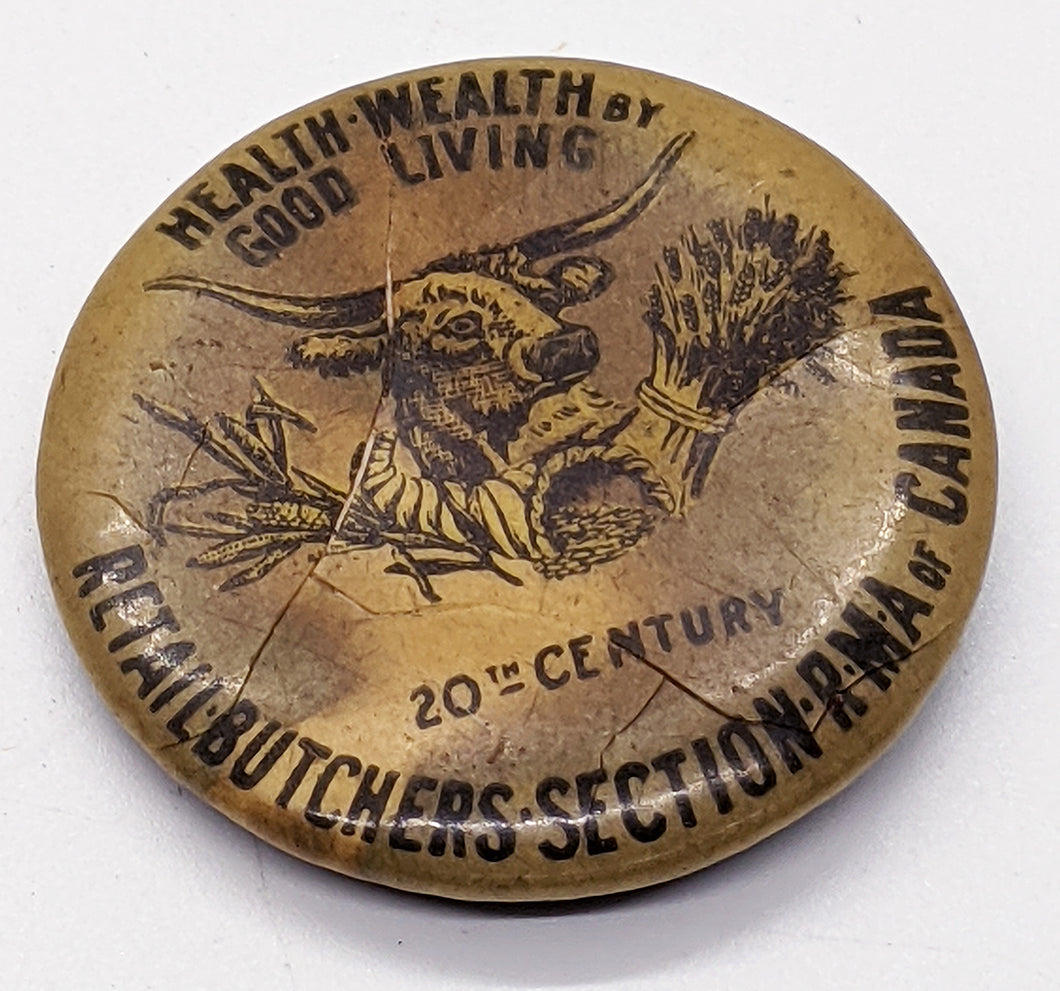 Vintage 1900 Health-Wealth Retail Butchers Section RMA of Canada Pin