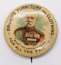 Load image into Gallery viewer, c. 1901 Bob's Boer War Hero Brown's Furniture Pinback Button