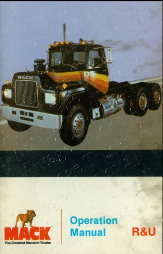 Operation Manual for Mack R and U Series Trucks