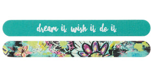 "Nail File ""DREAM IT WISH IT DO IT"""