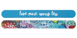 "Nail File ""LOVE MORE WORRY LESS"""