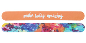 "Nail File ""MAKE TODAY AMAZING"""
