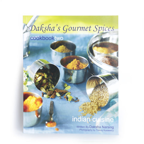 Daksha's Gourmet Spices Cookbook II
