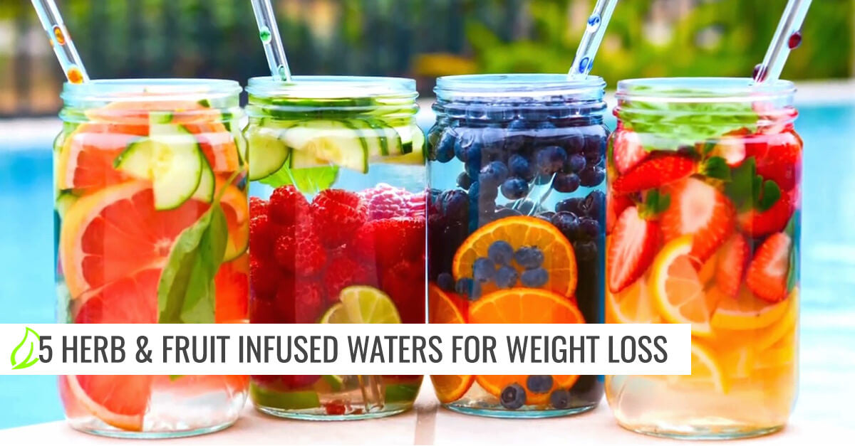 5 Herb & Fruit Infused Waters for Weight Loss