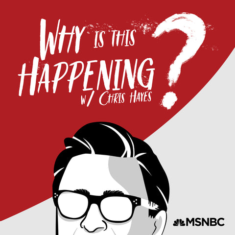 Why Is This Happening? with Chris Hayes Podcast