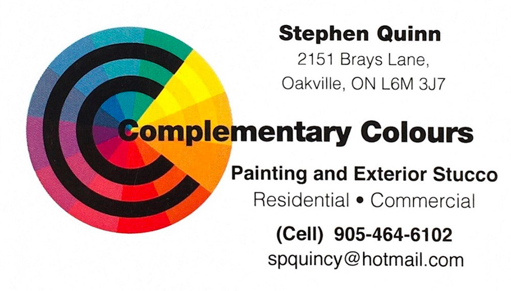 Complementary Colours Painting and Exterior Stucco Residential and Commercial - Stephen Quinn - 2151 Brays Lane, Oakville, ON L6M 3J7 - Cell 905-464-6102 - spquincy@hotmail.com