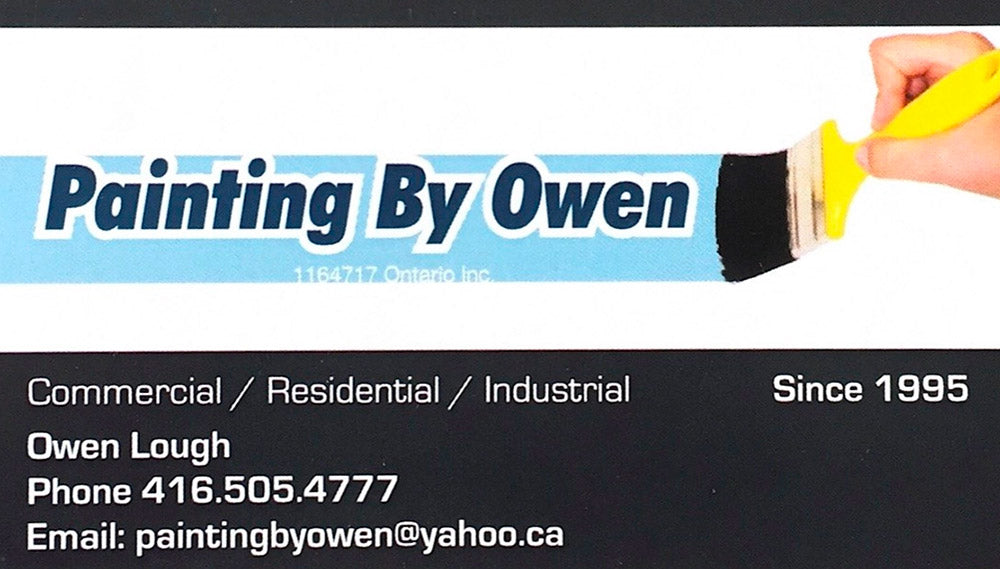 Painting by Owen - 1164717 Ontario Inc. - Commercial, Residential, Industrial - Since 1995 - Owen Lough - Phone 416-505-4777 - Email: paintingbyowen@yahoo.ca
