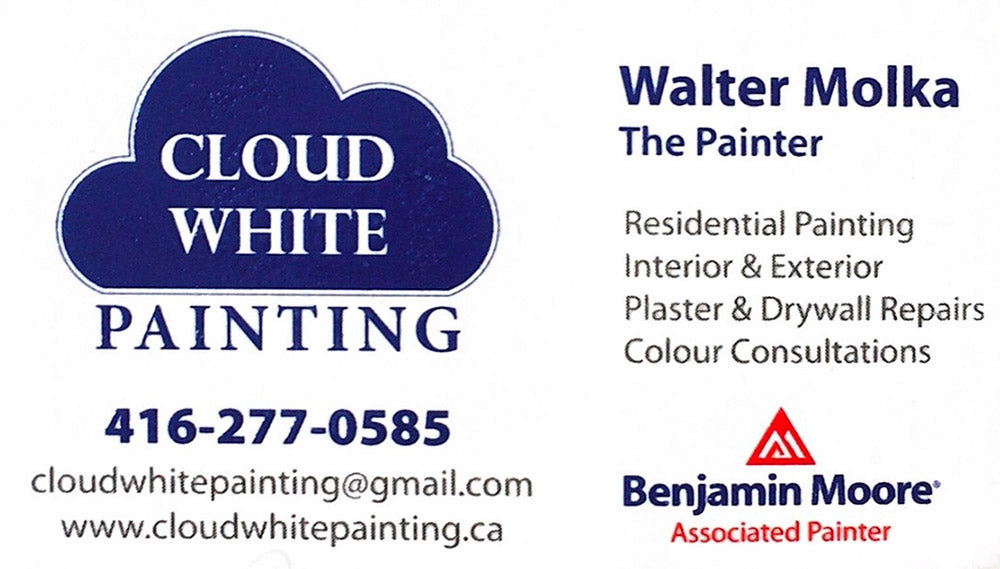 Cloud White Painting - 416-277-0585 - cloudwhitepainting@gmail.com - www.cloudwhitepainting.ca - Walter Molka - The Painter - Residential Painting, Interior & Exterior, Plaster & Drywall Repairs, Colour Consultations - Benjamin Moore Associated Painter