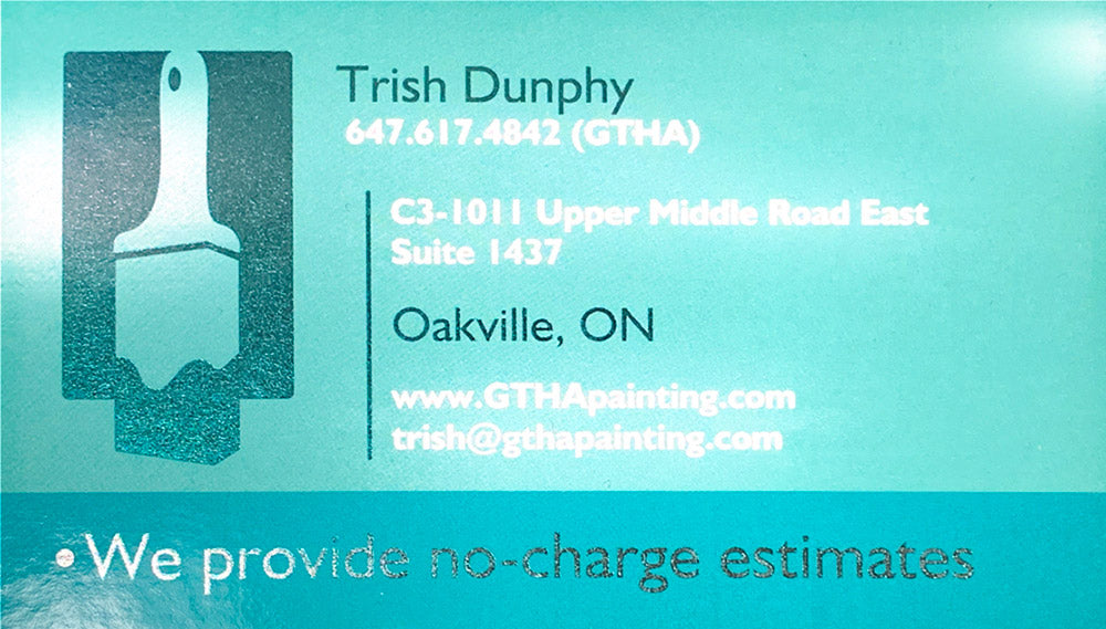 Trish Dunphy - 647-617-4842 (GTHA) - C3-1011 Upper Middle Road East Suite 1437, Oakville, ON - www.GTHApainting.com - trish@gthapainting.com - We Provide no-charge estimates
