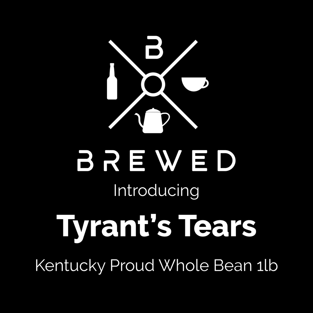Brewed Tyrant's Tears Kentucky Proud 1lb Bag Whole Beans Coffee | Brewed