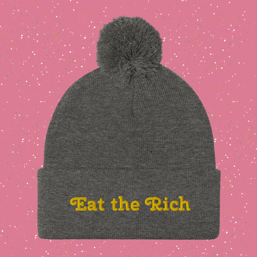 Eat the Rich Pom-Pom Beanie
