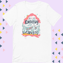 Load image into Gallery viewer, Empathy is not a Weakness Unisex Tee