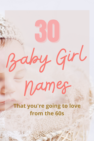 30 Baby Girl Names from the 1960s | Strawberry Jam Kids | Vintage Baby Names