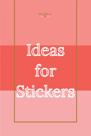 Ideas for Stickers