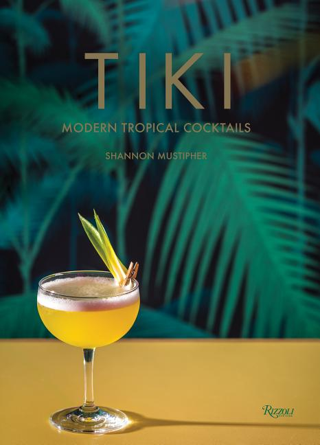 Cover of Tiki: Modern Tropical Cocktails