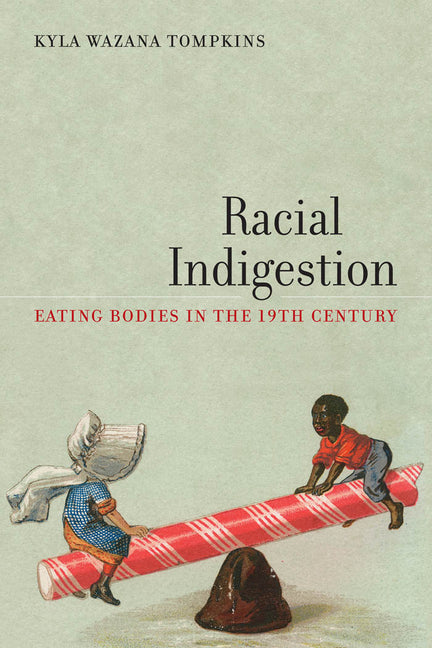 Cover of Racial Indigestion: Eating Bodies in the 19th Century