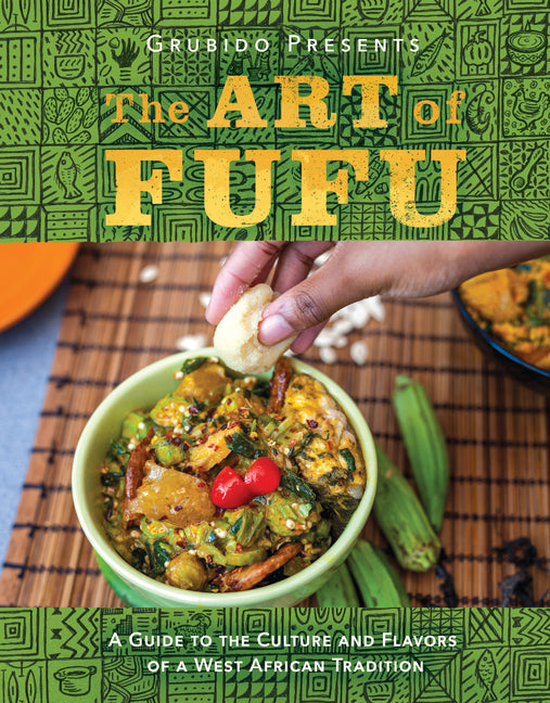 Cover of The Art of Fufu: A Guide to the Culture and Flavors of a West African Tradition