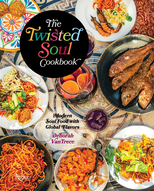 Cover of The Twisted Soul Cookbook: Modern Soul Food with Global Flavors
