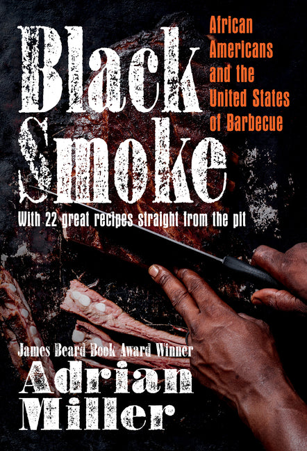 Cover of Black Smoke: African Americans and the United States of Barbecue