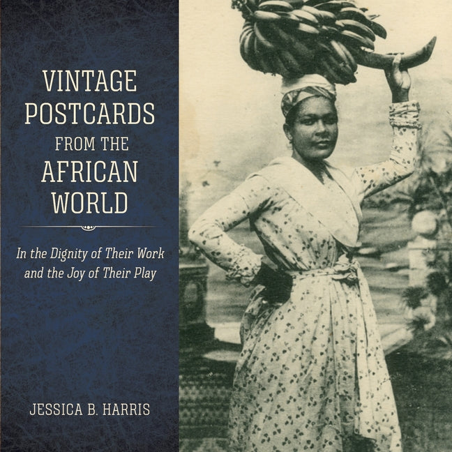 Cover of Vintage Postcards from the African World: In the Dignity of Their Work and the Joy of Their Play