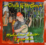 Malcolm Smith & Friends - Child of the Corn CD