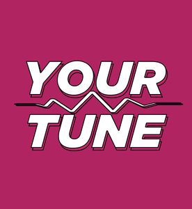 YOUR TUNE