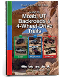 Guide to Moab, UT Backroads & 4-Wheel-Drive Trails 3rd Edition