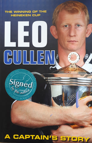 The Winning of The Heineken Cup: Leo Cullen a Captain's Story by Leo Cullen. 1st Edition. Signed by the Author. Irish Sports Publishing, 2011.