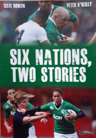 Six Nations, Two Stories by Kate Rowan and Peter O'Reilly. 1st Edition. The O'Brien Press, 2015