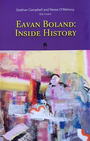 Eavan Boland - Inside History - Edited by Siobhán Campbell & Nessa O'Mahony The Salmon Bookshop Ennistymon County Clare Ireland